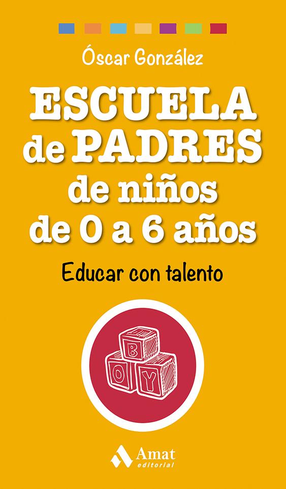 Escuela de Padres de niños de 0 a 6 años - Óscar González