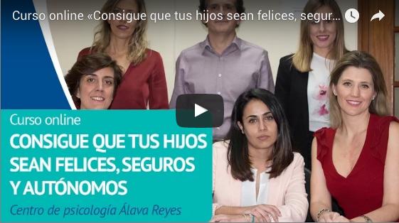 Curso online «Consigue que tus hijos sean felices, seguros y autónomos» de Clínica Álava Reyes