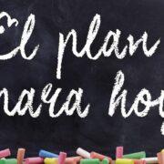 El Plan para Hoy