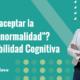 ¿Cómo aceptar la nueva normalidad? Flexibilidad cognitiva