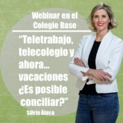 Webinar Colegio Base: Teletrabajo, telecolegio y ahora... vacaciones ¿Es posible conciliar?