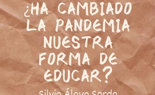 ¿Ha cambiado la pandemia nuestra forma de educar?