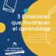 Blog e Instagram - 3 emociones que favorecen el aprendizaje