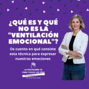 ¿qué es y qué no es ventilación emocional?